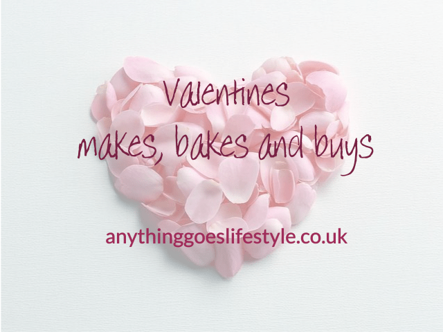 Valentine's Makes, Bakes and Buys