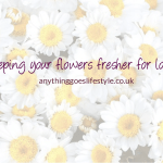Keep your flowers fresher for longer