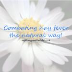 Managing hay fever the natural way