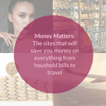Money Matters: Sites To Save You Money