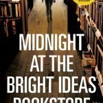 CLOSED: A Copy Of Midnight at the Bright Ideas Bookstore by Matthew Sullivan