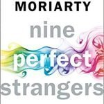 CLOSED: A Copy of Nine Perfect Strangers by Liane Moriarty